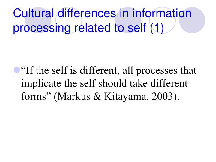 Cultural differences in information processing related to self (1)