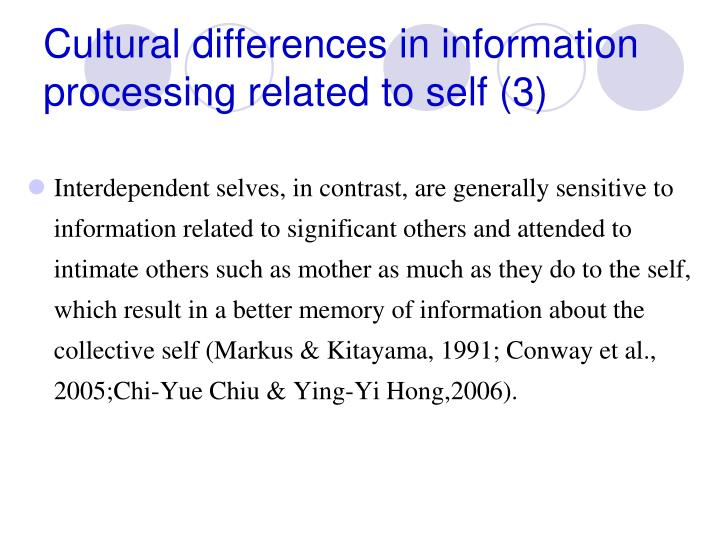 Cultural differences in information processing related to self (3)