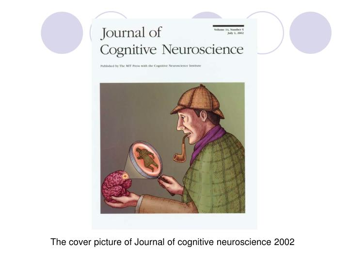 The cover picture of journal of cognitive neuroscience 2002