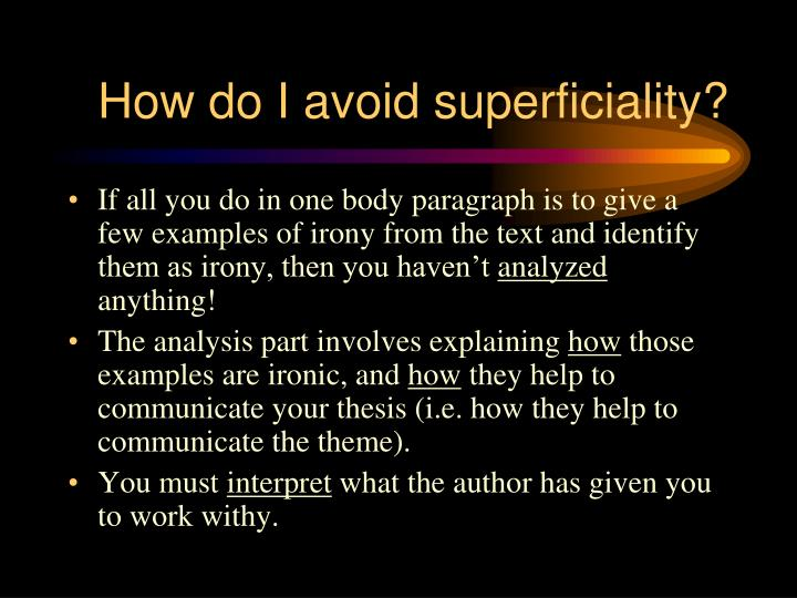 How do I avoid superficiality?