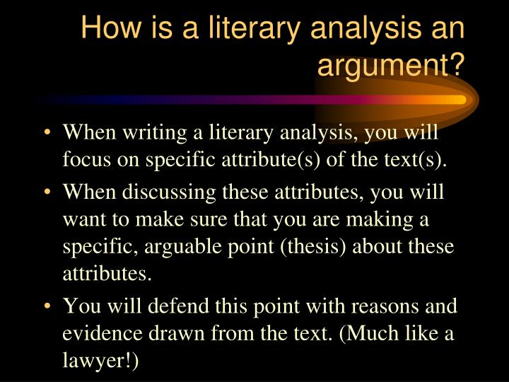 How is a literary analysis an argument?