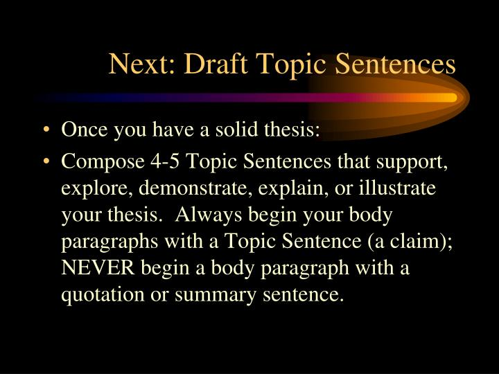 Next: Draft Topic Sentences