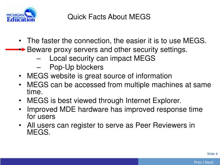 The faster the connection, the easier it is to use MEGS.