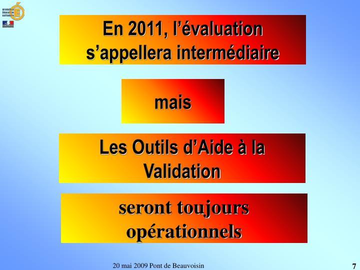 En 2011, l'évaluation