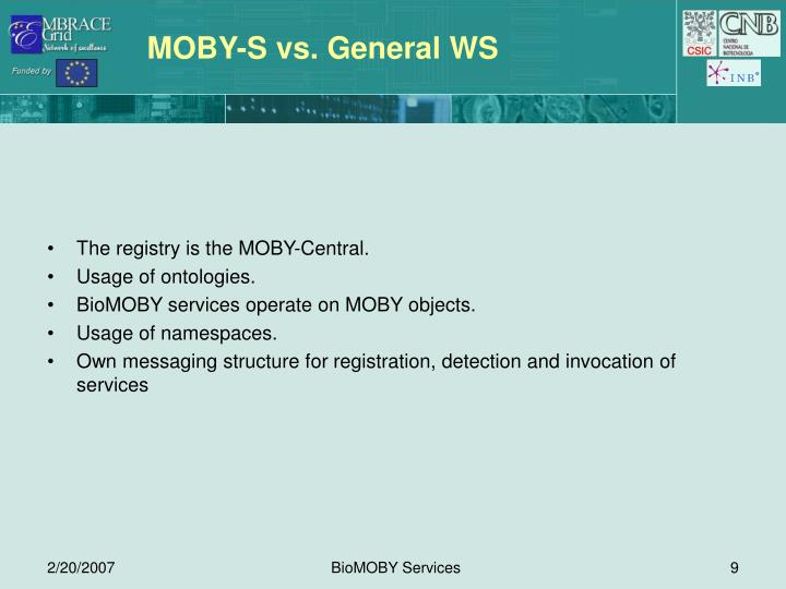 MOBY-S vs. General WS