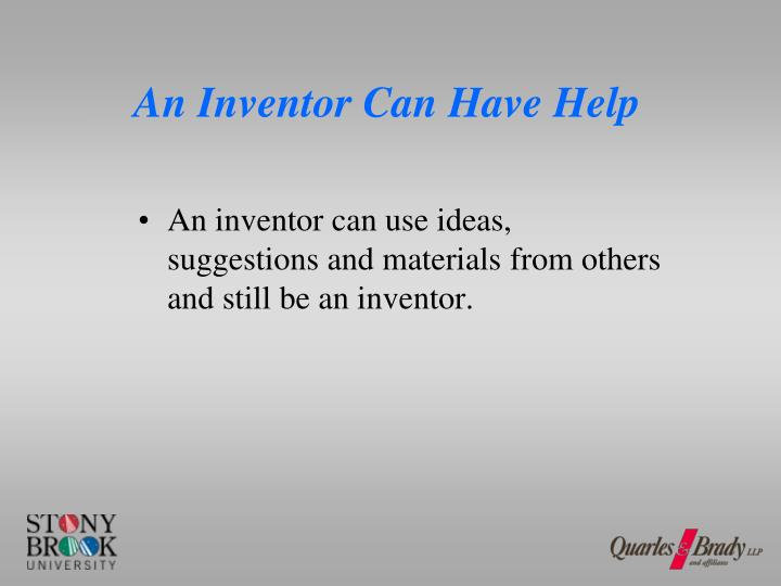 An Inventor Can Have Help