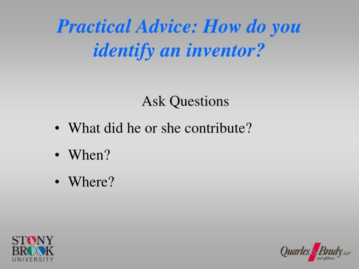 Practical Advice: How do you identify an inventor?