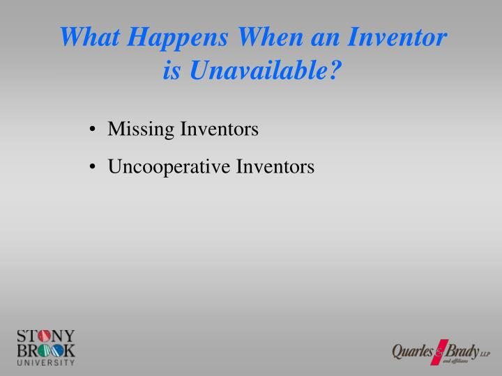 What Happens When an Inventor is Unavailable?