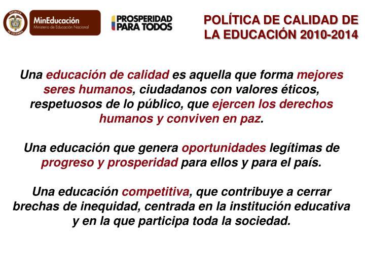 POLÍTICA DE CALIDAD DE LA EDUCACIÓN 2010-2014