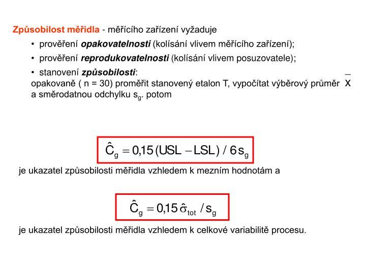 je ukazatel způsobilosti měřidla vzhledem k mezním hodnotám a