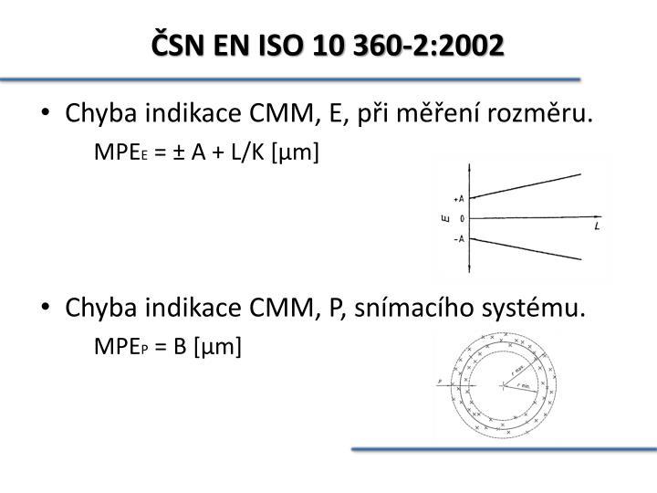 ČSN EN ISO 10 360-2:2002