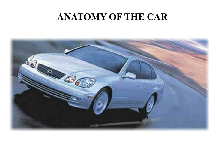 ANATOMY OF THE CAR