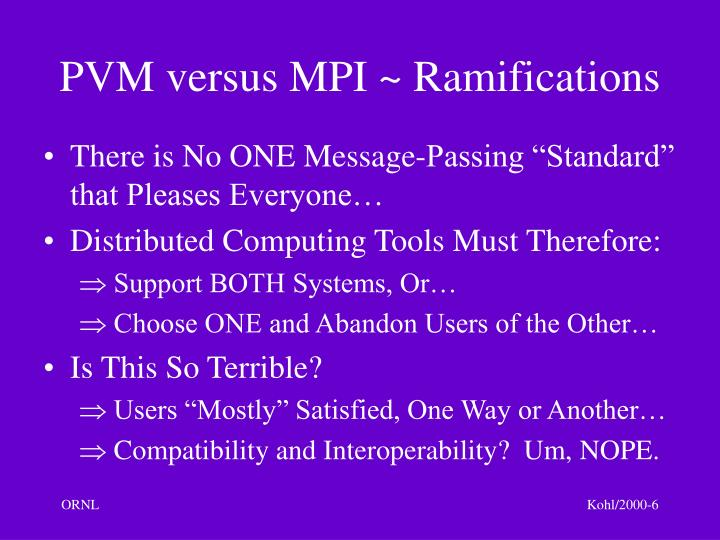 PVM versus MPI ~ Ramifications