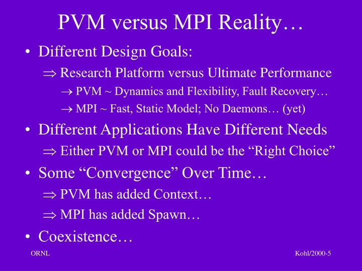 PVM versus MPI Reality…