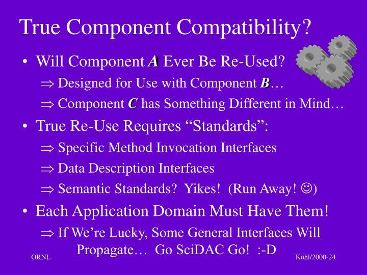 True Component Compatibility?