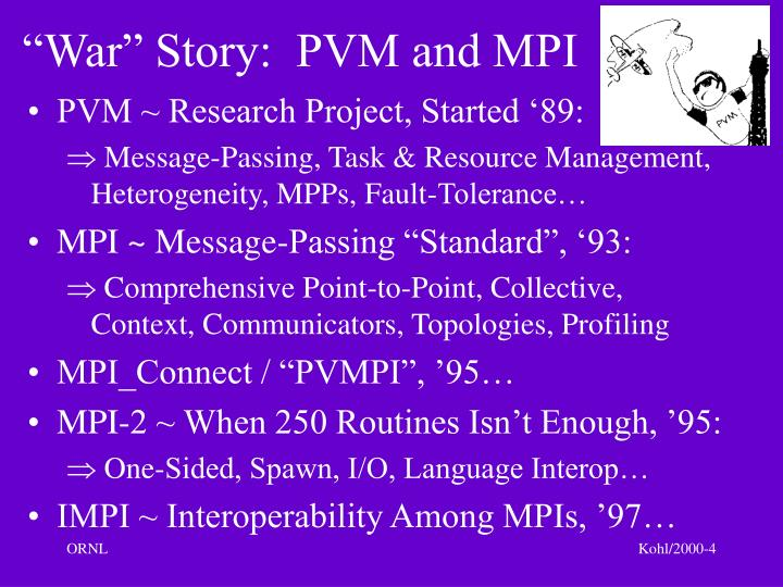 """War"" Story:  PVM and MPI"