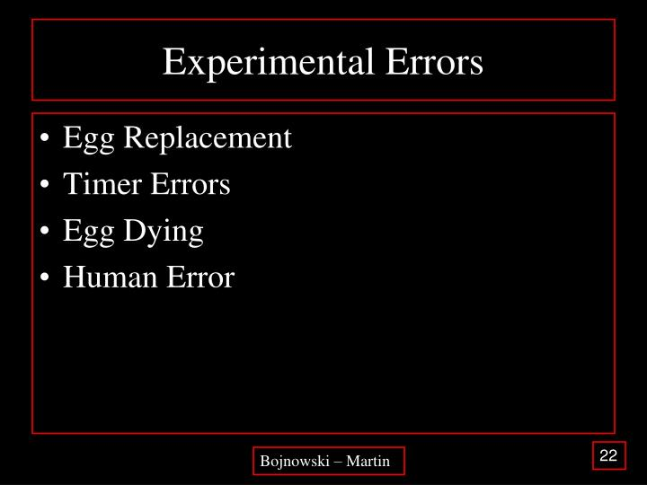 experimental errors Errors errors are normally classified in three categories: systematic errors,  random errors, and blunders systematic errors systematic errors are due to.