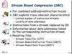 stream based compression sbc
