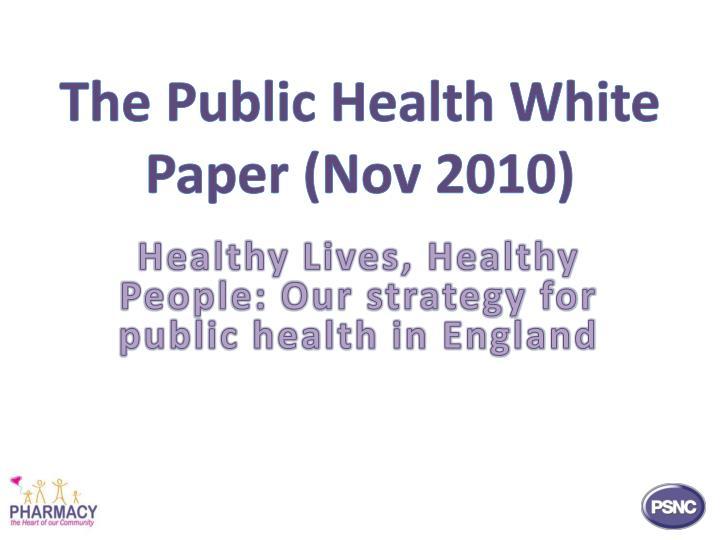 The Public Health White Paper (Nov 2010)