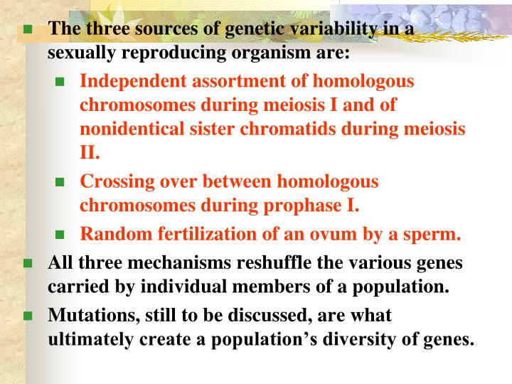 The three sources of genetic variability in a sexually reproducing organism are: