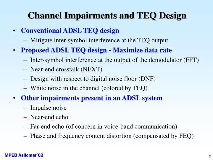Channel Impairments and TEQ Design