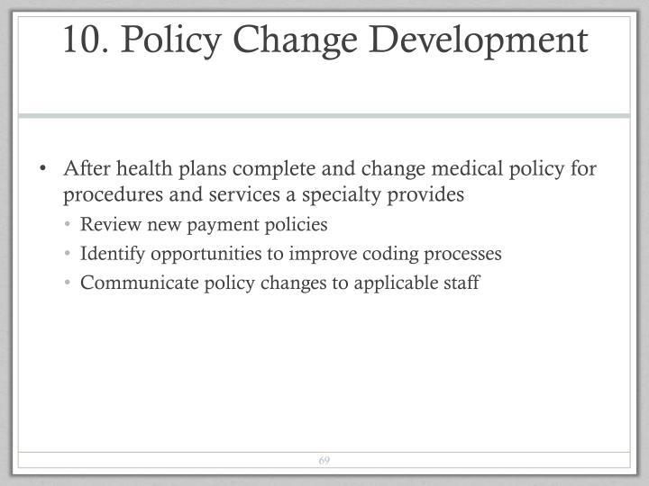 10. Policy Change Development