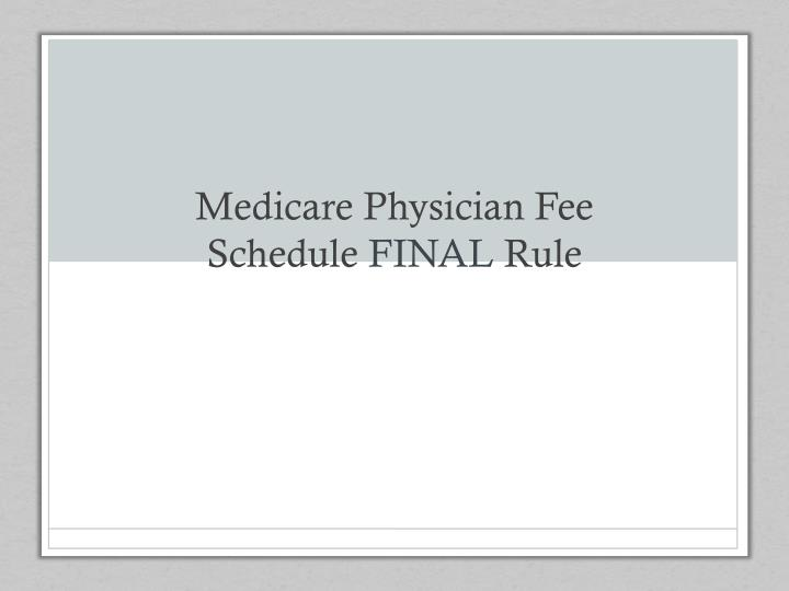 Medicare physician fee schedule final rule