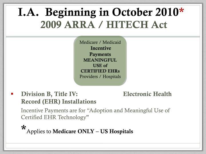 I.A.  Beginning in October 2010