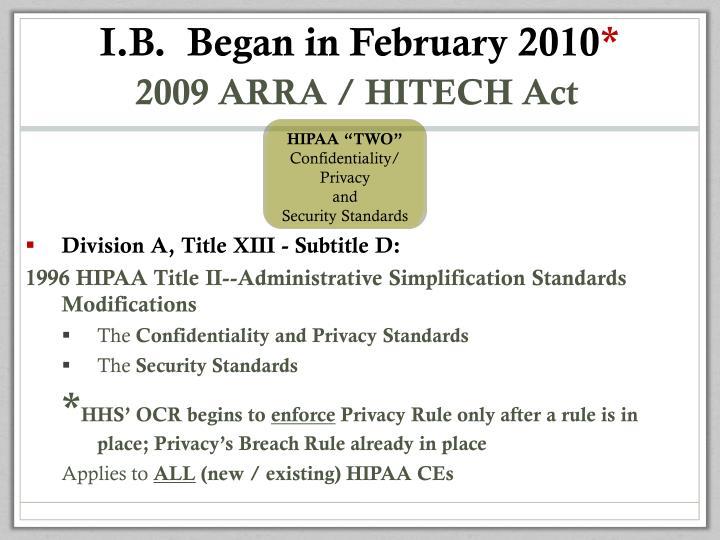 I.B.  Began in February 2010