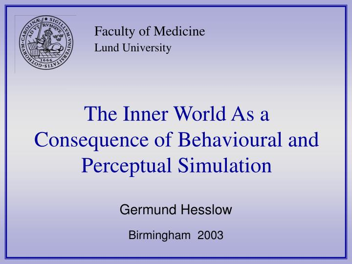 The inner world as a consequence of behavioural and perceptual simulation