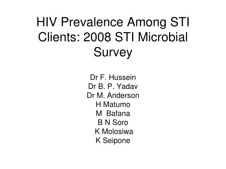Hiv prevalence among sti clients 2008 sti microbial survey