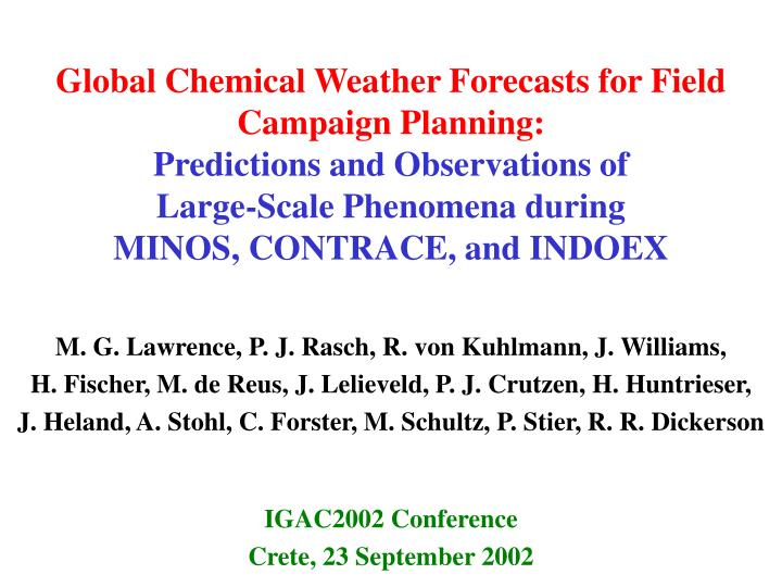 Global Chemical Weather Forecasts for Field Campaign Planning: