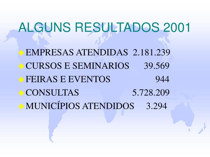 ALGUNS RESULTADOS 2001