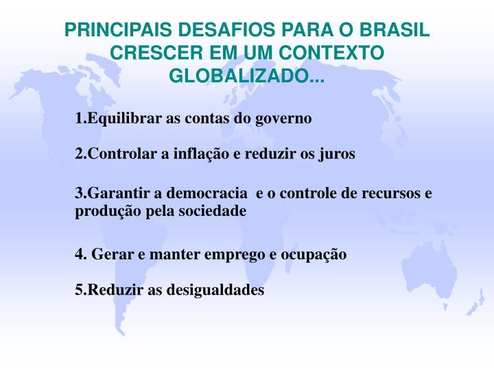 PRINCIPAIS DESAFIOS PARA O BRASIL CRESCER EM UM CONTEXTO GLOBALIZADO...