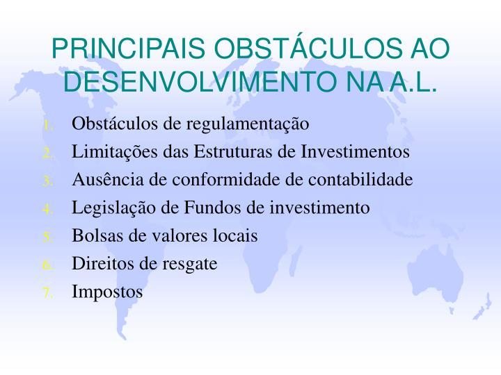 PRINCIPAIS OBSTÁCULOS AO DESENVOLVIMENTO NA A.L.
