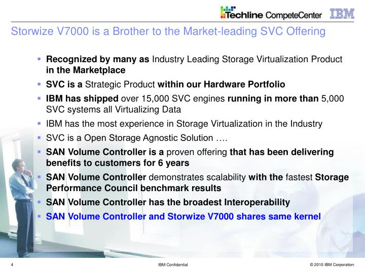 Storwize V7000 is a Brother to the Market-leading SVC Offering