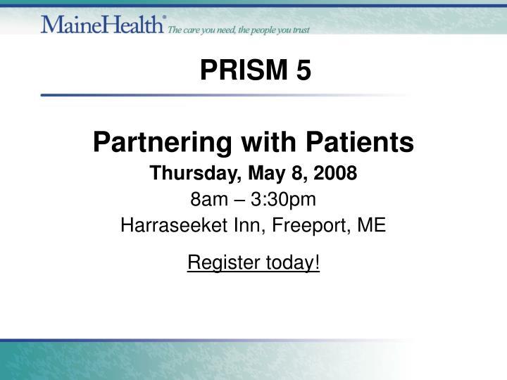 PRISM 5