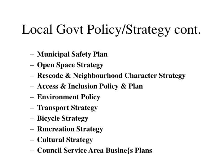 Local govt policy strategy cont