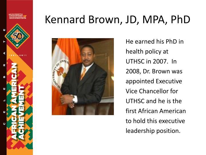 Kennard Brown, JD, MPA, PhD