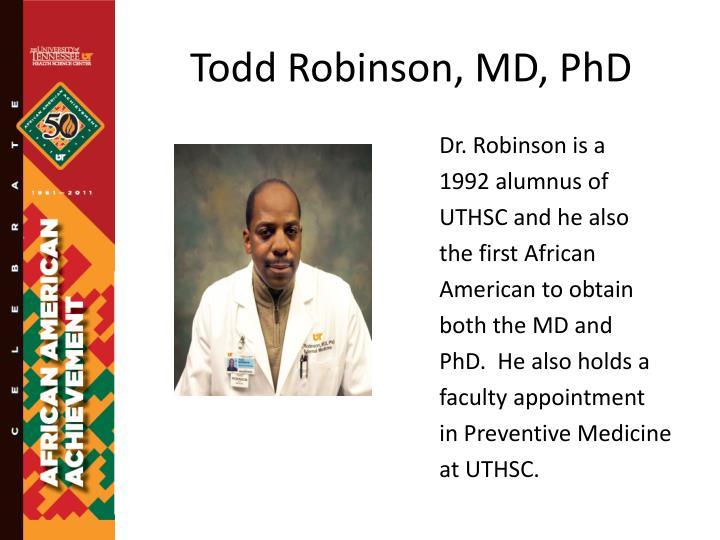 Todd Robinson, MD, PhD