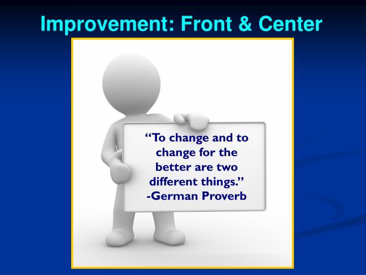 Improvement: Front & Center