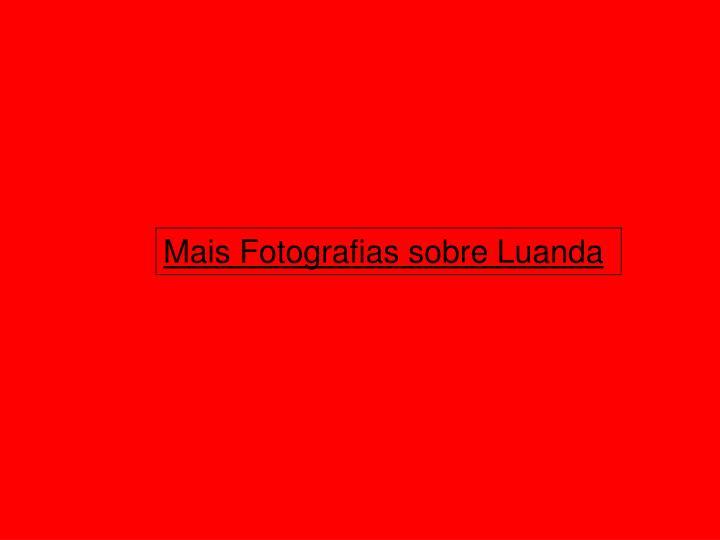 Mais Fotografias sobre Luanda