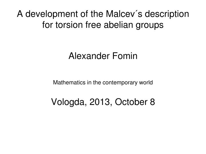 A development of the malcev s description for torsion free abelian groups