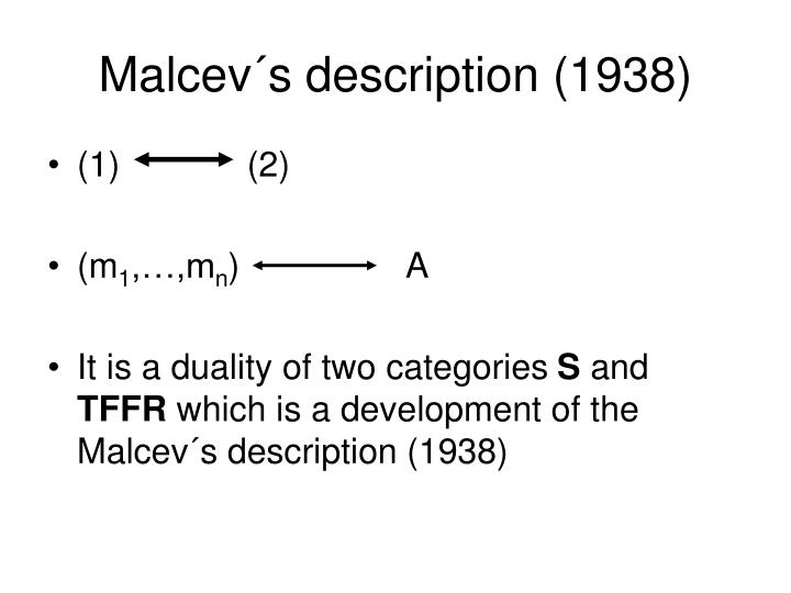 Malcev´s description (1938)