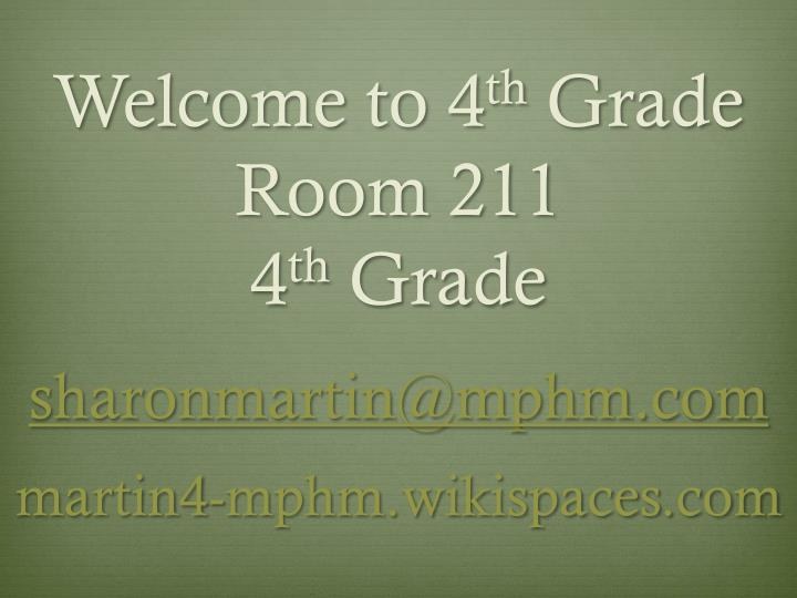 Welcome to 4 th grade room 211 4 th grade