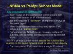 nbma vs pt mpt subnet model