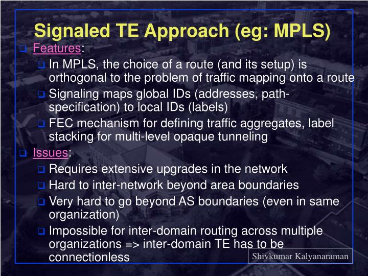 Signaled TE Approach (eg: MPLS)
