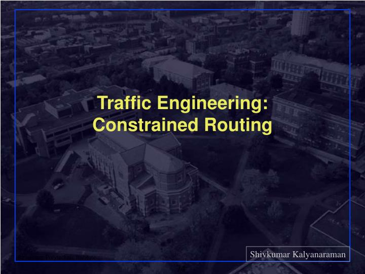 Traffic Engineering:
