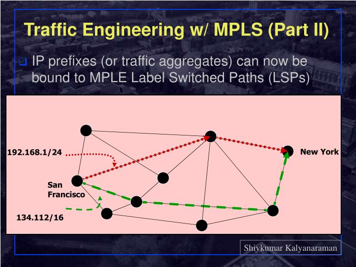Traffic Engineering w/ MPLS (Part II)