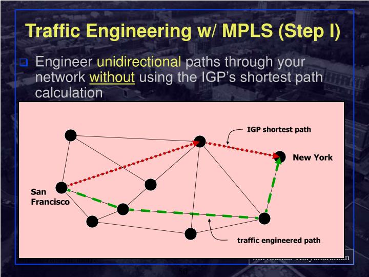 Traffic Engineering w/ MPLS (Step I)